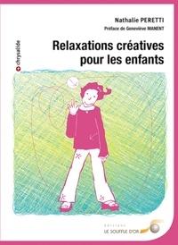 Nathalie Peretti - Relaxations créatives pour les enfants.