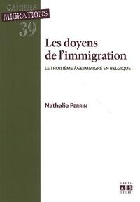 Nathalie Perrin - Les doyens de l'immigration - Le troisième âge immigré en Belgique.
