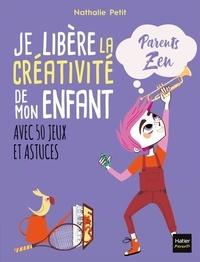 Nathalie Petit - Je libère la créativité de mon enfant.
