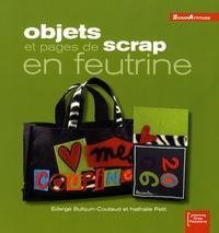 Nathalie Petit et Edwige Bufquin-Coutaud - Objets et pages de scrap en feutrine.