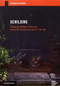 Nathalie Pettorelli et Sarah M. Durant - Rewilding.