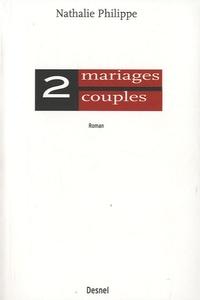 Nathalie Philippe - Deux mariages, deux couples.