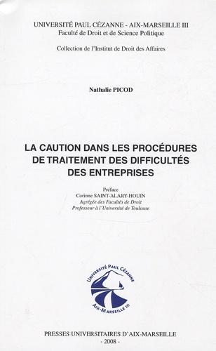 Nathalie Picod - La caution dans les procédures de traitement des difficultés des entreprises.