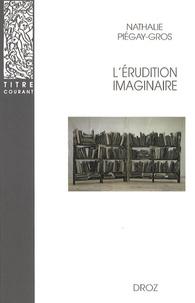 Nathalie Piégay-Gros - L'érudition imaginaire.