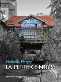 Nathalie Piégay - La Petite Ceinture.