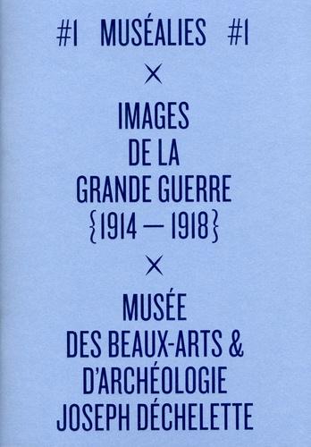 Nathalie Pierron - Muséalies - Volume 1, Images de la Grande Guerre (1914-1918).