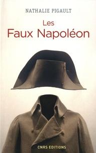 Les faux Napoléon 1815-1823- Histoires d'imposteurs impériaux - Nathalie Pigault | Showmesound.org