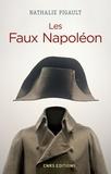 Nathalie Pigault - Les faux Napoléon 1815-1823 - Histoires d'imposteurs impériaux.