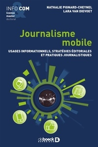 Nathalie Pignard-Cheynel et Lara Van Dievoet - Journalisme mobile - Usages informationnels, stratégies éditoriales et pratiques journalistiques.