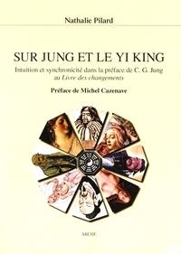 Nathalie Pilard - Sur Jung et le Yi King - Intuition et synchronicité dans la préface de CG Jung au Livre des changements.