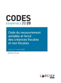 Nathalie Pirotte - Code du recouvrement amiable et forcé des créances fiscales et non fiscales.