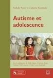 Nathalie Poirier et Catherine Kozminski - Adolescence et autisme.