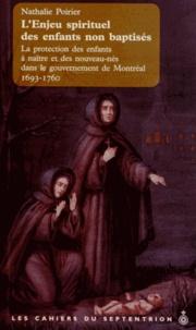 Lenjeu spirituel des enfants non baptisés - La protection des enfants à naître et des nouveau-nés dans le gouvernement de Montréal, 1693-1760.pdf