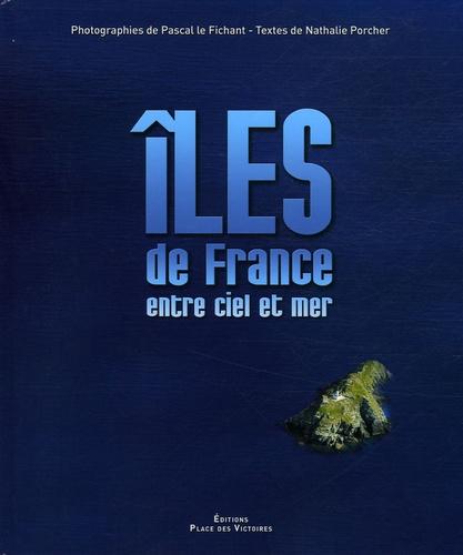 Nathalie Porcher et Pascal Le Fichant - Iles de France - Entre ciel et mer.