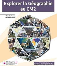 Nathalie Pradels et Rémy Lecourt - Explorer la géographie au CM2.