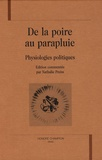 Nathalie Preiss - De la poire au parapluie - Physiologies politiques.