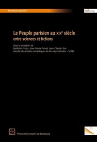 Nathalie Preiss et Jean-Marie Privat - Le peuple parisien au XIXe siècle : entre sciences et fictions.