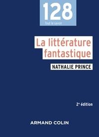Nathalie Prince - La littérature fantastique - 2e éd..