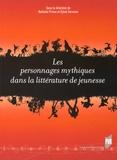 Nathalie Prince et Sylvie Servoise - Les personnages mythiques dans la littérature de jeunesse.