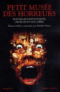 Nathalie Prince - Petit musée des horreurs - Nouvelles fantastiques, cruelles et macabres.