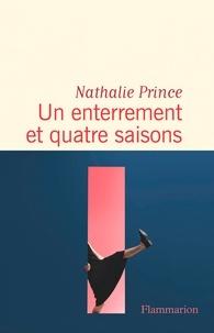 Nathalie Prince - Un enterrement et quatre saisons.