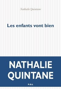 Nathalie Quintane - Les enfants vont bien.