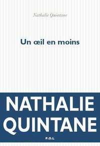 Nathalie Quintane - Un oeil en moins.
