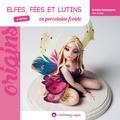 Nathalie Quiquempois - Elfes, fées et lutins en porcelaine froide.