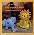 Nathalie Quiquempois et Lucile Quiquempois - Je m'amuse avec la pâte à sucre ! - 20 personnages et animaux à modeler.