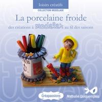 Nathalie Quiquempois - La porcelaine froide - Des créations à modeler au fil des saisons.