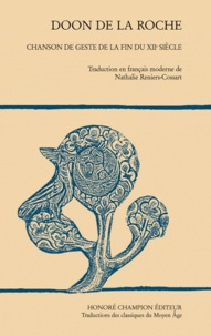 Nathalie Reniers-Cossart - Doon de la Roche - Chanson de geste de la fin du XIIe siècle.