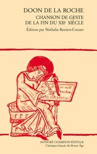 Nathalie Reniers-Cossart - Doon de la Roche - Chanson de geste de la fin du XIIe siècle - Edition en ancien français.