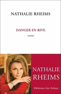 Nathalie Rheims - Danger en rive.