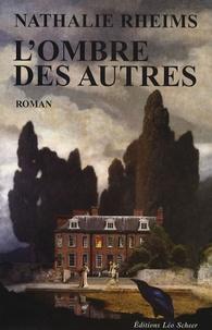 Nathalie Rheims - L'ombre des autres.