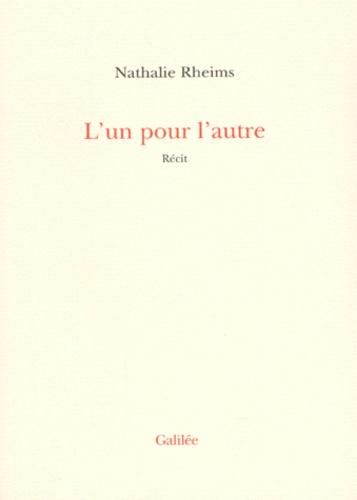 Nathalie Rheims - L'un pour l'autre - Récit.