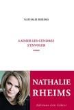 Nathalie Rheims - Laisser les cendres s'envoler.