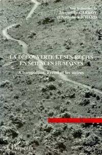 Nathalie Richard et Jacqueline Carroy - La découverte et ses récits en sciences humaines - Champollion, Freud et les autres, [colloque, Paris, 30 mai-1er juin 1995].
