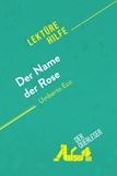Nathalie Roland et Claire Mathot - Der Name der Rose von Umberto Eco (Lektürehilfe) - Detaillierte Zusammenfassung, Personenanalyse und Interpretation.