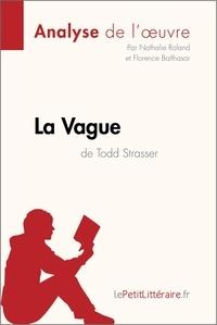 Nathalie Roland et  Florence Balthasar - La Vague de Todd Strasser (Analyse de l'oeuvre) - Comprendre la littérature avec lePetitLittéraire.fr.