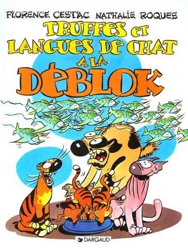 Les Déblok Tome 3 : Truffes et langues de chat à la Déblok
