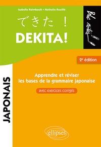 Nathalie Rouillé et Isabelle Raimbault - Dekita ! Apprendre ou réviser les bases de la grammaire japonaise - Avec exercices corrigés.