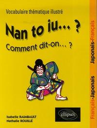 Accentsonline.fr Nan to iu... ? Comment dit-on... ? - Vocabulaire thématique illustré - Français/Japonais, Japonais/Français Image