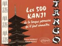 Histoiresdenlire.be Tango. Les 500 kanji de la langue japonaise qu'il faut connaître Image