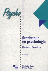 Nathalie Rude et Olivier Retel - Statistique en psychologie - Cours et exercices.