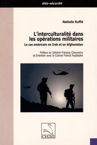 Nathalie Ruffié - L'interculturalité dans les opérations militaires - Le cas américain en Irak et en Afghanistan.