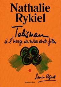 Nathalie Rykiel - Talisman à l'usage des mères et des filles.
