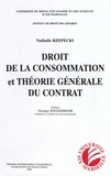 Nathalie Rzepecki - Droit de la consommation et théorie générale du contrat.