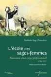 Nathalie Sage Pranchère - L'école des sages-femmes - Naissance d'un corps professionnel (1786-1917).