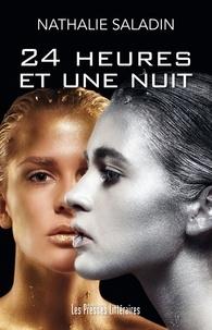 Nathalie Saladin - 24 heures et une nuit.