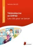 Nathalie Salles - Télémédecine en EHPAD - Les clés pour se lancer.